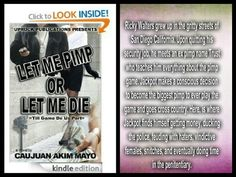 1click this novel today. # http://m.facebook.com/l.php?u=http%3A%2F%2Fwww.amazon.com%2FLet-Me-Pimp-Die-ebook%2Fdp%2FB00A3348IE%2Fref%3Dsr_1_1%3Fie%3DUTF8%26qid%3D1371942901%26sr%3D8-1%26keywords%3Dcaujuan%2Bmayo=xAQH9n6HS=1