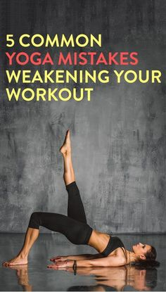 5 yoga mistakes you're making | re-pinned by http://www.wfpblogs.com/category/rachels-blog/