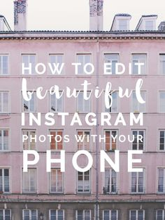 A blog post on all my tips and processes for editing beautiful Instagram photos with your phone | by @FallForDIY