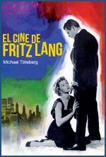 El cine de Fritz Lang, 2013  http://absysnet.bbtk.ull.es/cgi-bin/abnetopac?TITN=495445