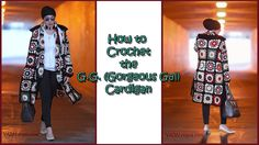 How to Crochet the G G  Gorgeous Gal Cardigan