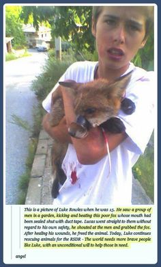 @ 15, Luke Rowles rescued a fox from a beating with it's mouth taped shut....... Faith In Humanity Restored – 24 Pics