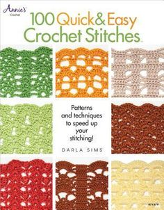 100 Quick & Easy Crochet Stitches: Easy Stitch Patterns, Including Openweave, Textured, Ripple and More