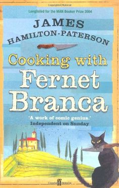 Longlisted 2004 | Cooking With Fernet Branca by James Hamilton-Paterson |