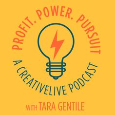 Profit Power Pursuit | a CreativeLive Podcast with Tara Gentile