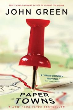 PAPER TOWNS by John Green.