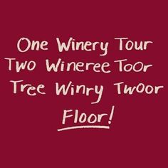 How Winery Tours go... #Wine