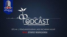 dPodcast Eps 44 - Pengangguran jadi incaran MLM? [Ngobrol Asik with Evan...