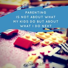 Parenting is not about what my kids do, but about what I do next. -Belinda Letchford