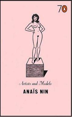 Artists and Models - Anaïs Nin.