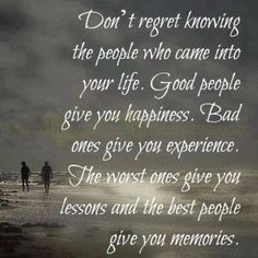 Dont regret knowing the people life quotes quotes quote life quote