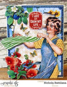 """Gorgeous flowers and leaves on this beautiful """"I love the country life"""" card by Nichola! Stunning #Graphic45"""