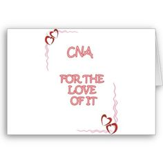 CNA IN IT FOR THE LOVE CARDS by occupationalgifts