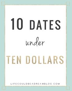10 Creative Dates Under $10 | life could be a dream