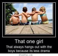 This has been me all my life. Everyone would make such a huge deal out of it. Guys friends are just better than girlfriends most times.