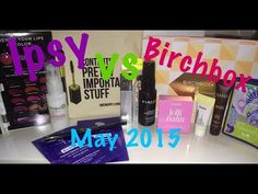 Ipsy VS Birchbox| May 2015 - YouTube