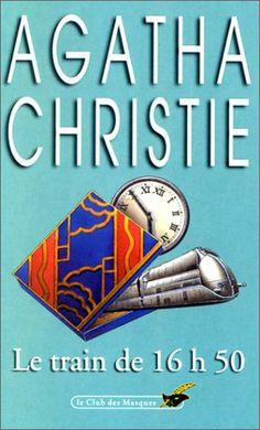 Le Train De 16h50 (Club des Masques) by Agatha Christie