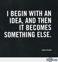Pablo Picasso quote on THE BEGIN.