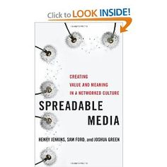 Spreadable Media: Creating Value and Meaning in a Networked Culture (Postmillennial Pop): Henry Jenkins, Sam Ford, Joshua Green: 9780814743508: Amazon.com: Books