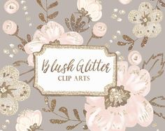 Floral Clip Art | Hand Painted Blush Flowers Glitter foliage Graphics | Scrap book, Invites, Blog Design | Digital Cliparts