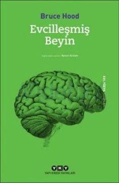 evcillesmis-beyin-bruce-hood