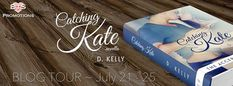 Wicked Reads: Catching Kate by D. Kelly Blog Tour
