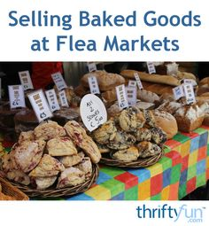 This is a guide about selling baked goods at flea markets. One way to expand the… Farmers Market Display, Flea Market Booth, Farmers Market Recipes, Home Bakery Business, Baking Business, Cake Business, Bake Sale Packaging, Food Business Ideas, Flea Markets
