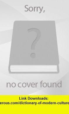 Dictionary of Modern Culture (9780744800074) Justin Wintle , ISBN-10: 0744800072  , ISBN-13: 978-0744800074 ,  , tutorials , pdf , ebook , torrent , downloads , rapidshare , filesonic , hotfile , megaupload , fileserve