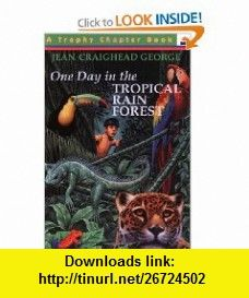 One Day in the Tropical Rain Forest (9780064420167) Jean Craighead George, Gary Allen , ISBN-10: 0064420167  , ISBN-13: 978-0064420167 ,  , tutorials , pdf , ebook , torrent , downloads , rapidshare , filesonic , hotfile , megaupload , fileserve
