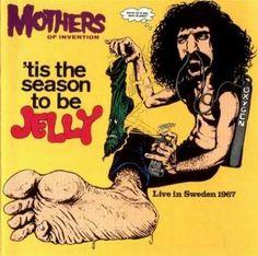 Frank Zappa - Frank Zappa Tis The Season To Be Jelly