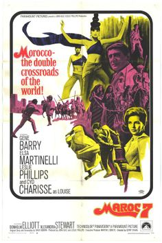 Maroc 7 (1967) Stars: Gene Barry, Elsa Martinelli, Leslie Phillips, Cyd Charisse, Denholm Elliott, Tracy Reed ~  Director: Gerry O'Hara