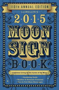 White Magick Alchemy - Llewellyn's 2015 Moon Sign Book, $11.95 (http://www.whitemagickalchemy.com/llewellyns-2015-moon-sign-book/)