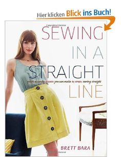 Sewing in a Straight Line: Quick and Crafty Projects You Can Make by Simply Sewing Straight: Amazon.de: Brett Bara