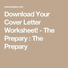 Download Your Cover Letter Worksheet! - The Prepary : The Prepary