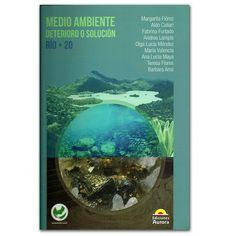 Medio ambiente. Deterioro o solución. Río + 20 – Ediciones Aurora  http://www.librosyeditores.com/tiendalemoine/3080-medio-ambiente-deterioro-o-solucion-rio-20.html  Editores y distribuidores
