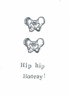 Hip Hip Hooray Card Funny Skeleton Medical Humor Pelvis Bone Science Pun Congratulations Birthday Gothic Geekery Gift For Nurse Get Well Hip Hip, Medical Humor, Medical School, Nurse Humor, Memes Humor, Ecards Humor, Funny Humor, Anatomy Humor, Hip Anatomy