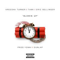 Kreesha Turner - Blowin Up ft. Tank & Eric Bellinger (Prod. Yonni & Dunlap) by YFS Music on SoundCloud