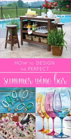 Guide to Designing the Perfect Summer Wine Bar (I would've never thought of half of these)