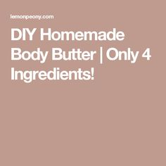 DIY Homemade Body Butter | Only 4 Ingredients!