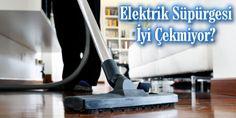 Elektrik Süpürgesi İyi Çekmiyor ? - http://www.servisi.com.tr/ev-aletleri/elektrik-supurgesi-iyi-cekmiyor