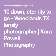 10 down, eternity to go - Woodlands TX family photographer | Kara Powell Photography