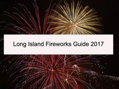 Long Island Fireworks Guide 2017: Fourth Of July and All Summer