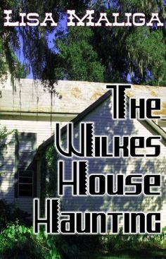 The Wilkes House Haunting by Lisa Maliga, http://www.amazon.com/dp/B0095775NO/ref=cm_sw_r_pi_dp_zixCtb04F28QG