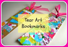 Tear art bookmarks~ easy little gifts to make using things you probably already have in your house