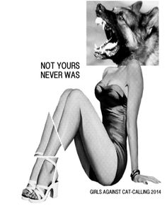 """girls against cat calls 2014"" by druun 