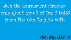 #tennis problems tennis problems