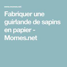 Fabriquer une guirlande de sapins en papier - Momes.net
