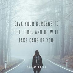 Cast your burden on the Lord , and he will sustain you; he will never permit the righteous to be moved. null http://bible.com/59/psa.55.22.ESV