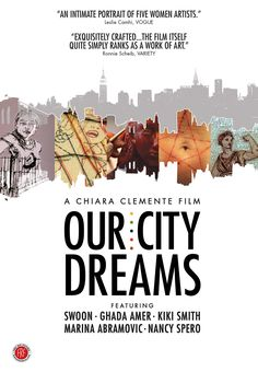 Our City Dreams (2008) http://firstrunfeatures.com/ourcitydreamsdvd.html