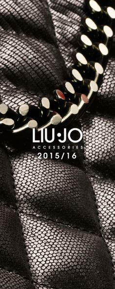 Liu Jo Accessories FW2015/16